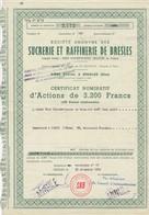 Th3LOT (3 Titres) : SUCRERIE : BRESLES - Act. De 50 Frs + Cer.19702 Différentes  (39) - Actions & Titres