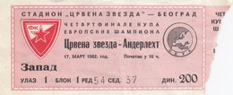 FK Crvena Zvezda Beograd Red Star Belgrade RSC Anderlecht Belgium 17.march 1982. Ticket Fc Football Match - Tickets D'entrée