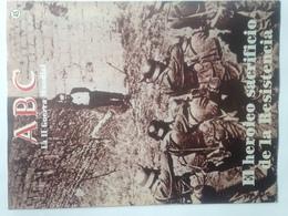 Fascículo El Heroico Sacrificio De La Resistencia Francesa. ABC La II Guerra Mundial. Nº 45. 1989 - Espagnol