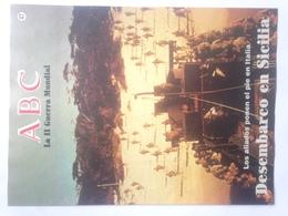 Fascículo Desembarco Aliado En Sicilia. ABC La II Guerra Mundial. Nº 47. 1989. Editorial Prensa Española. Madrid. España - Revistas & Periódicos