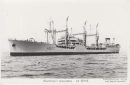 BATEAUX De GUERRE - Ravitailleur D'escadre LA SEINE - Warships
