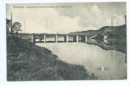 Antwerpen Anvers Gesprengte Eisenbahnbruecke Zum Suedbahnhof - Antwerpen