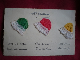 SAINTE CATHERINE - Bonnets. - Saint-Catherine's Day