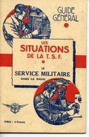 BROCHURE VERS 1940. LES SITUATIONS DE LA T.S.F. LE SERVICE MILITAIRE DANS LA RADIO - Documenten