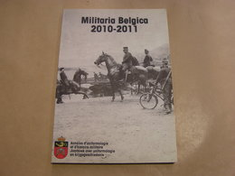 MILITARIA BELGICA 2010 2011 Armée Belge Guerre 14 18 40 45 Matériel Automobile Forts Meuse ROVS Corée Wehrmacht Merksem - Guerre 1939-45