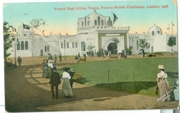London 1908; Franco-British Exhibition. French East Africa Palace - Circulated. (Valentine's Series) - London