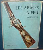 LES ARMES A FEU ANCIENNES 1660 - 1830.J.F.HAYWARD.368 Pages +190 Pages D'Illustration Et Photos - Historia