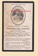 Faire Part De Décés - Soldat Pierre Lucien CLOUSIER Né à Droué , Mort à Fleury Douaumont 146e Régiment - Saint Pellerin - 1914-18