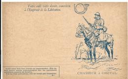 CARTE FRANCHISE MILITAIRE + EMPRUNT DE LA LIBERATION - CHASSEUR A CHEVAL- NON ECRITE - TTBE - Marcophilie (Lettres)