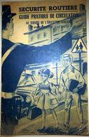 AUTOMOBILE  SECURITE ROUTIERE  CODE DE LA ROUTE  PIETONS CYCLISTES LIVRET ILLUSTRE VERS 1950 - Voitures