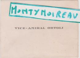 Vieux  Papier :  Carte De  Visite : Vice  Amiral  ORTOLI  ; Brest?  , Finistère ?  Bateau - Cartes De Visite