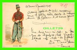 MILITARIA - SPAHIS 1845 - CIRCULÉE EN 1905 - - Uniformes