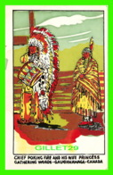 GAUGHNAWAGA, QUEBEC - Kahnawake, CHIEF POKING FIRE & HIS WIFE PRINCESS CATHERINE WORDS - - Indiens De L'Amerique Du Nord