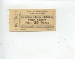 Ticket : Une Montée à La Tour De La Cathédrale Strasbourg Tarif Réduit - Eintrittskarten