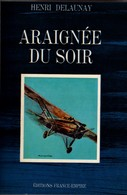 ARAIGNEE DU SOIR RECIT PILOTE AVIATION EPOPEE LIGNE AIR ORIENT GUERRE FAFL AIR FRANCE - Aviation
