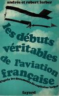LES DEBUTS VERITABLES AVIATION FRANCAISE DOCUMENTS CAPITAINE FERBER PIONNIER AEROPLANE 1900 - Aviation