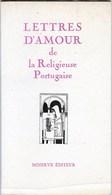LETTRES D'AMOUR DE LA RELIGIEUSE PORTUGAISE Mariana Alcaforado 1968 Minerve éditeur édition Limitée à 2500 Ex - Poésie