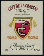 Rare //Etiquette De Vin // Féchy,  F.C. Les Bois - Football