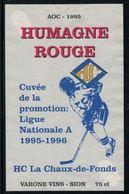 Rare //Etiquette De Vin // Hockey Sur Glace // HUmagne Rouge, H.C. La Chaux-de-Fonds, Promotion 1995-1996 - Etiquettes