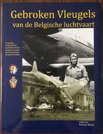 Boek : Gebroken Vleugels Van De Belgische Luchtvaart - Histoire
