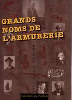 GRANDS NOMS DE L ARMURERIE ARMURIER ARME INVENTEUR FABRICANT  PAR Y.L. CADIOU - Francese