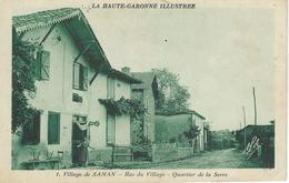 La Haute Garonne Illustrée - 1. Village De SAMAN : Bas Du Village - Quartier De La Serre - TRES RARE CPA - Autres Communes
