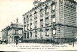 N°67233 -cpa Le Havre - Rue De Normandie- écoles Et La Caisse D'Epargne- - Le Havre