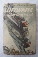 """E. V. Loewenstern """"Luftwaffe über Dem Feind"""" Von 1941 - Police & Militaire"""