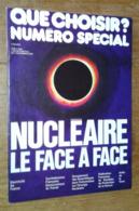 Que Choisir? Numéro Spécial: Nucléaire, Le Face à Face - Politique