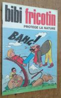 Bibi Fricotinprotège La Nature (Bbi Fricotin N°93) - Livres, BD, Revues