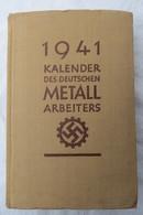 Kalender Des Deutschen Metallarbeiters Von 1941 - Calendriers