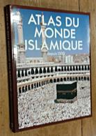 Atlas Du Monde Islamique Depuis 1500 - Viajes