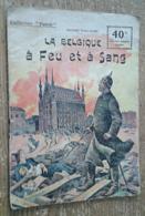 La Belgique à Feu Et à Sang (Collection Patrie, N°8) - Livres, BD, Revues
