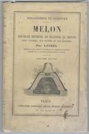 1886 LE MELON- Sa Culture Sous Cloche, Sur Buttes Et Sur Couches. Par LOISEL. Vendu En L'état.108 Pages - Jardinage