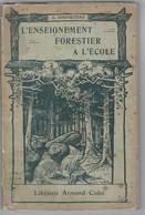 1910 ENSEIGNEMENT FORESTIER A L'ECOLE. 74 PAGES. Intéressant Mais Vendu En L'état. - Livres, BD, Revues