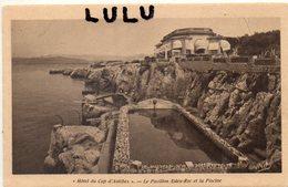DEPT 06 : édit. Lucien Eysseric: Hotel Du Cap D Antibes Le Pavillon Eden-Roc Et La Piscine - Cap D'Antibes - La Garoupe