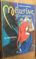 Mélusine, Fée Serpente. La Grand'Goule - Non Classés