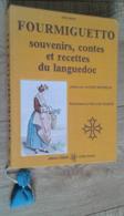 Fourmiguetto. Souvenirs, Contes Et Recettes Du Languedoc - Culture