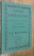 Loire Inférieure. Géographie, Histoire, Statistique, Administration - Culture