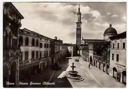 THIENE - PIAZZA GIACOMO CHILESOTTI - VICENZA - Vedi Retro - Vicenza