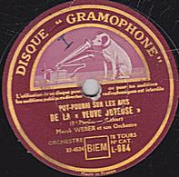 """78 Trs - 30 Cm - état TB - POT-POURRI SUR LES AIRS DE LA """"VEUVE JOYEUSE"""" 1re Et 2e Parties  Marcel WEBER Et Son Ochestre - 78 T - Disques Pour Gramophone"""