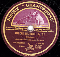 78 Trs - 30 Cm - état TB - MARCHE MILITAIRE, Op. 51 - ROSAMUNDE Musique De Ballet Op. 26 (Schubert) - John BARBIROLLI - 78 T - Disques Pour Gramophone