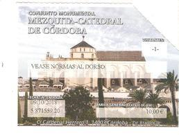 TICKET ENTREE BILLET ESPAGNE CORDOBA CORDOUE MEZQUITA CATEDRAL MOSQUEE CATHEDRALE - Tickets - Vouchers
