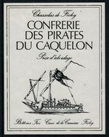 Rare //Etiquette De Vin // Bateaux à Voiles // Féchy, Confrérie Des Pirates Du Caquelon - Bateaux à Voile & Voiliers