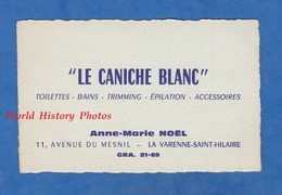 """Carte De Visite Ancienne - LA VARENNE SAINT HILAIRE - """" Le Caniche Blanc """" 11 Avenue Du Mesnil Anne Marie Noel - Chien - Cartes De Visite"""