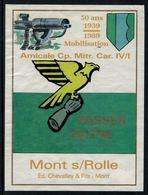 Rare //Etiquette De Vin // Militaire // Mont-sur-Rolle, 50 Ans De La Mob Amicale Cp.Mitr.Car.IV/I - Militaire