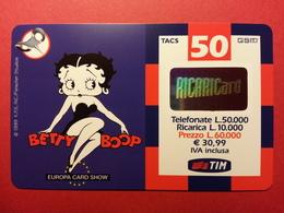 ITALIE TACS GSM TIM USATA 1070 10M - BETTY BOOP For EUROPA CARD SHOW 1999 - AGO.2001 (FA0718) - Italie