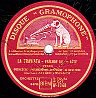 78 Trs - 30 Cm - état TB - LA TRAVIATA - PRELUDE DU 1er Et 3e ACTE ORCHESTRE PHILHARMONIC-SYMPHONY De NEW-YORK - 78 T - Disques Pour Gramophone