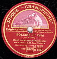 78 Trs - 30 Cm - état TB - BOLERO (RAVEL) 2 Disques 1re 2e 3e Et 4e Parties GRAND ORCHESTRE SYMPHONIQUE Piero COPPOLA - 78 T - Disques Pour Gramophone