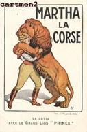 """RARE PUBLICITE : MARTHA LA CORSE DOMPTEUR DE LIONS """" LE GRAND PRINCE """" CIRQUE CIRCUS SPECTACLE ILLUSTRATEUR - Cirque"""